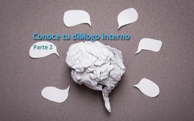 Conoce tu dialogo interno. Parte 2