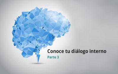 Conoce tu diálogo interno. Parte 3
