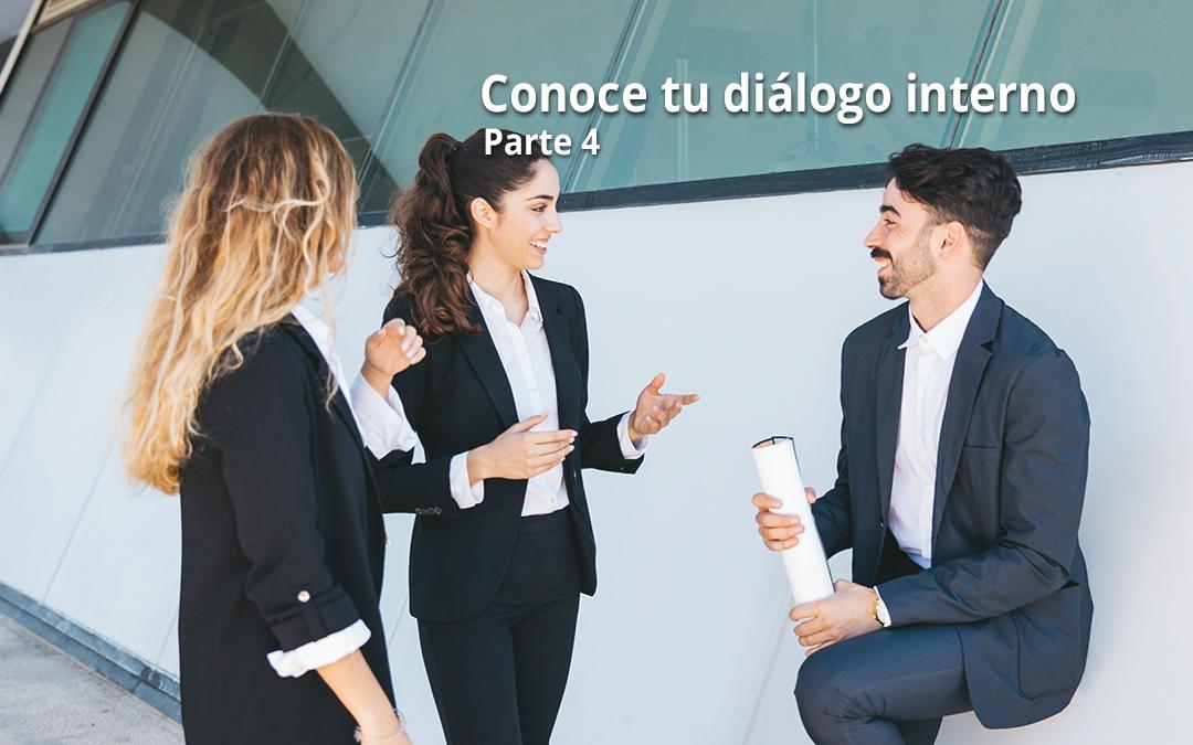 Conoce tu diálogo interno. Parte 4